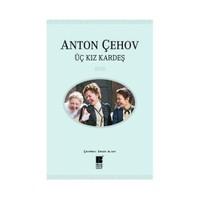 Üç Kız Kardeş-Anton Pavloviç Çehov