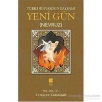 Türk Dünyasının Bayramı Yeni Gün (Nevruz)-Ramazan Karaman