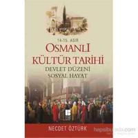 14.-15. Asır - Osmanlı Kültür Tarihi - Devlet Düzeni-Sosyal - Necdet Öztürk