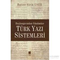 Başlangıcından Günümüze - Türk Yazı Sistemleri