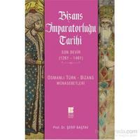 Bizans İmparatorluğu Tarihi Son Devir (1261-1461) Osmanlı Türk-Bizans Münasebetleri-Şerif Baştav