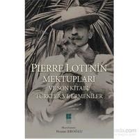 Pierre Lotı'Nin Mektupları Ve Son Kitabı Türkler Ve Ermeniler-Pierre Loti