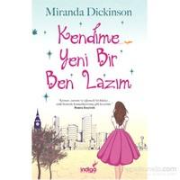 Kendime Yeni Bir Ben Lazım - Miranda Dickinson