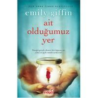 Ait Olduğumuz Yer-Emily Giffin