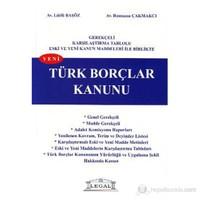 Türk Borçlar Kanunu (Gerekçeli Karşılaştırma Tablolu Eski ve Yeni Kanun Maddeleri İle Birlikte)