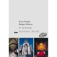 Svetı Stefan Bulgar Kilisesi – Bir Yapı Monografisi