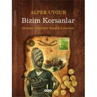 Bizim Korsanlar - Akdeniz'i Köpürten Osmanlı Leventleri