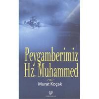 Peygamberimiz Hz. Muhammed-Murat Koçak