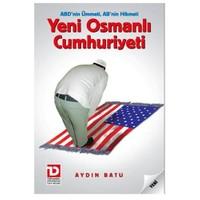 Yeni Osmanlı Cumhuriyeti-Aydın Batu