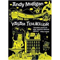 Yaşam Tehlikelidir - Andy Mulligan