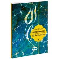 Müslümanlık Ve Kur'an-I Kerim'den Âyetlerle İslâm Esasları