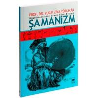 Müslümanlıktan Evvel Türk Dinleri Şamanizm-Yusuf Ziya Yörükan