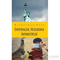 Emperyalizm,Hegemonya İmparatorluk-Mehmet Akif Okur