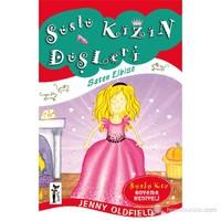 Süslü Kızın Düşleri - Saten Elbise