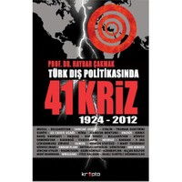 Türk Dış Politikasında 41 Kriz (1924-2012) - Haydar Çakmak