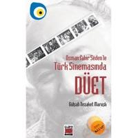 Osman Fahir Seden`Le Türk Sinemasında Düet-Gülşah Nezaket Maraşlı