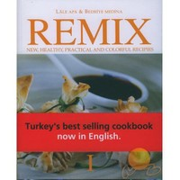 Remıx I - New, Healthy, Practıcal And Colorful Recıpıes