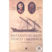 İmparatorların Denizi Akdeniz (Cep Boy)-Roger Crowley