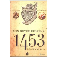 1453 - Son Büyük Buluşma - Roger Crowley