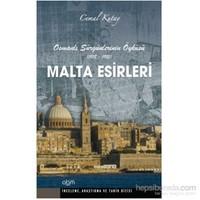 Malta Esirleri - Osmanlı Sürgünlerinin Öyküsü (1918- 1921)