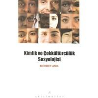 Kimlik Ve Çokkültürcülük Sosyolojisi-Mehmet Anık