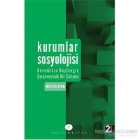 Kurumlar Sosyolojisi - Kurumlara başlangıç çerçevesinde bir çalışma - Mustafa Aydın