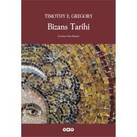 Bizans Tarihi - Timothy E. Gregory