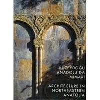 Kuzeydoğu Anadolu'da Mimari (Türkçe - İngilizce)