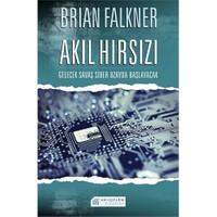 Akıl Hırsızı - (Gelecek Savaş Siber Uzayda Başlayacak)-Brian Falkner