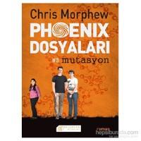 Phoenix Dosyaları #3 Mutasyon-Chris Morphew