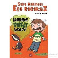 Şaka Makinesi Efe Bacaksız - Burnumun Direği Kırıldı! 4.Kitap - Nancy Krulik