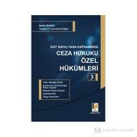5237 Sayılı Yasa Kapsamında Ceza Hukuku Özel Hükümleri 3 (Ciltli)
