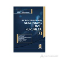 5237 Sayılı Yasa Kapsamında Ceza Hukuku Özel Hükümleri 4 (Ciltli)-Sedat Bakıcı
