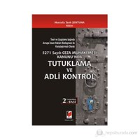 5271 Sayılı Ceza Muhakemesi Kanunu'Nda Tutuklama Ve Adli Kontrol-Mustafa Tarık Şentuna