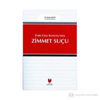 Türk Ceza Kanunu'nda Zimmet Suçu