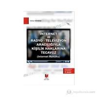 İnternet Ve Radyo - Televizyon Aracılığıyla Kişilik Haklarına Tecavüz