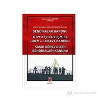 Sendikalar Kanunu - Toplu İş Sözleşmesi Grev Ve Lokavt Kanunu - Kamu Görevlileri Sendikaları Kanunu-Cumhur Sinan Özdemir