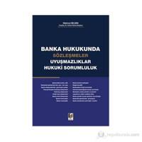 Banka Hukukunda Sözleşmeler Uyuşmazlıklar Hukuki Sorumluluk