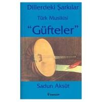 Güfteler / Dillerdeki Şarkılar Türk Musikisi