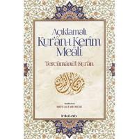 Açıklamalı Kuran-I Kerim Meali Tercümanul-Kuran - Ebu'l-Ala Mevdüdi