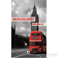 Hoş Bulduk Londra-Gülsüm Öz
