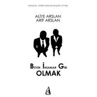 Büyük İnsanlar Gibi Olmak - Arif Arslan