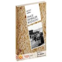Önce Ekmekler Bozuldu - Oktay Akbal