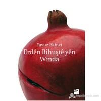 Erdên Bihuştê Yên Winda-Yavuz Ekinci