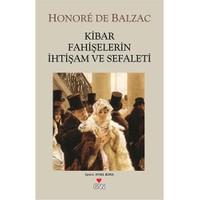 Kibar Fahişelerin İhtişam Ve Sefaleti-Honore De Balzac