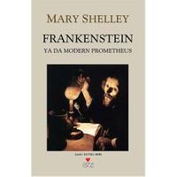 Frankenstein - (Ya Da Modern Prometheus) - Mary Shelley