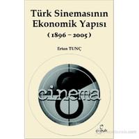 Türk Sinemasının Ekonomik Yapısı (1896-2005)