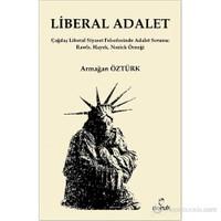 Liberal Adalet - (Çağdaş Liberal Siyaset Felsefesinde Adalet Sorunu: Rawls, Hayek, Nozick Örneği)