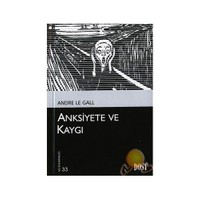 Anksiyete Ve Kaygı - Andre Le Gall