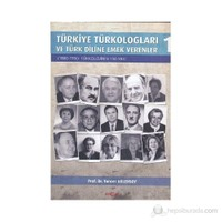 Türkiye Türkologları Ve Türk Diline Emek Verenler 1. Cilt-Tuncer Gülensoy
